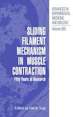Sliding Filament Mechanism in Muscle Contraction (ADVANCES IN EXPERIMENTAL MEDICINE AND BIOLOGY, nr. 565)