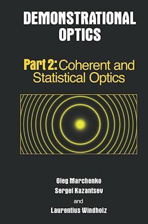 Demonstrational Optics : Part 2, Coherent and Statistical Optics