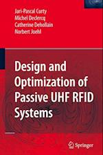 Design and Optimization of Passive UHF Rfid Systems af Michel Declercq, Catherine Dehollain, Jari-Pascal Curty