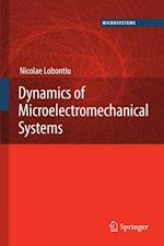 Dynamics of Microelectromechanical Systems af Nicolae Lobontiu