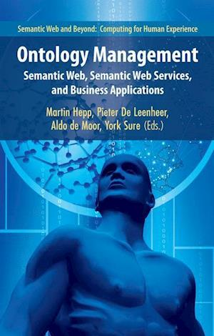 Ontology Management : Semantic Web, Semantic Web Services, and Business Applications