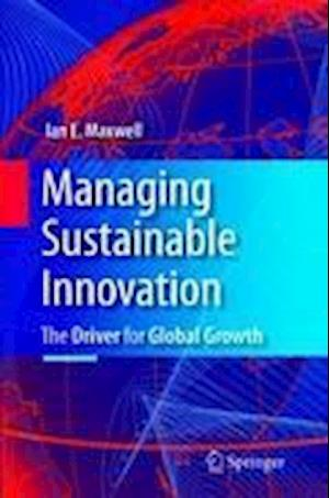 Managing Sustainable Innovation : The Driver for Global Growth