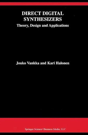 Direct Digital Synthesizers: Theory, Design and Applications