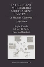 Intelligent Multimedia Multi-Agent Systems af Ernesto Damiani, Rajiv Khosla, Ishwar K Sethi