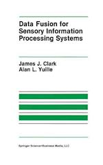 Data Fusion for Sensory Information Processing Systems (Springer International Series in Engineering and Computer Science, nr. 105)