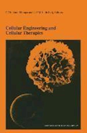 Cellular Engineering and Cellular Therapies : Proceedings of the Twenty-Seventh International Symposium on Blood Transfusion, Groningen, Organized by