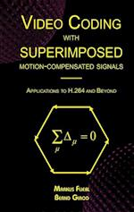 Video Coding with Superimposed Motion-Compensated Signals (Springer International Series in Engineering and Computer Science, nr. 760)