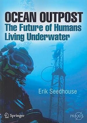 Ocean Outpost: The Future of Humans Living Underwater