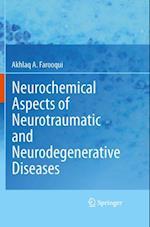 Neurochemical Aspects of Neurotraumatic and Neurodegenerative Diseases af Akhlaq A. Farooqui