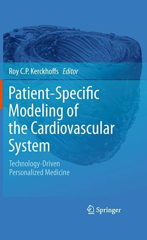 Patient Specific Modeling of the Cardiovascular System: Technology-Driven Personalized Medicine