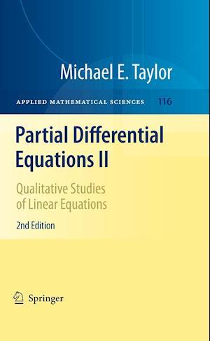 Partial Differential Equations II : Qualitative Studies of Linear Equations