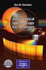 Astronomical Spectroscopy for Amateurs (Patrick Moore's Practical Astronomy Series)