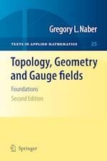 Topology, Geometry and Gauge fields (TEXTS IN APPLIED MATHEMATICS, nr. 25)