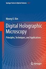 Digital Holographic Microscopy: Principles, Techniques, and Applications