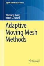 Adaptive Moving Mesh Methods (APPLIED MATHEMATICAL SCIENCES, nr. 174)