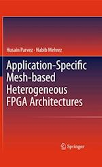Application-Specific Mesh-based Heterogeneous FPGA Architectures af Habib Mehrez