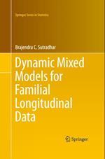 Dynamic Mixed Models for Familial Longitudinal Data (Springer Series in Statistics)