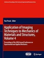 Application of Imaging Techniques to Mechanics of Materials and Structure (Conference Proceedings of the Society for Experimental Mechanics, nr. 4)