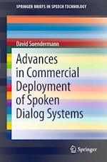 Advances in Commercial Deployment of Spoken Dialog Systems (Springerbriefs in Speech Technology)