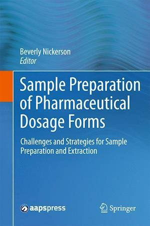 Sample Preparation of Pharmaceutical Dosage Forms : Challenges and Strategies for Sample Preparation and Extraction