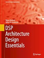 DSP Architecture Design Essentials (Integrated Circuits and Systems)