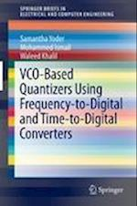 VCO-Based Quantizers Using Frequency-to-Digital and Time-to-Digital Converters (Springerbriefs in Electrical and Computer Engineering)
