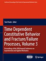 Time Dependent Constitutive Behavior and Fracture/Failure Processes, Volume 3