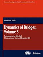 Dynamics of Bridges, Volume 5 (Conference Proceedings of the Society for Experimental Mechanics Series, nr. 3)