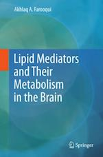 Lipid Mediators and Their Metabolism in the Brain af Akhlaq A. Farooqui