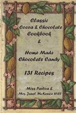 Classic Cocoa and Chocolate Cookbook and Home Made Chocolate Candy 131 Recipes af Miss Parloa, Janet Mckenzie hill