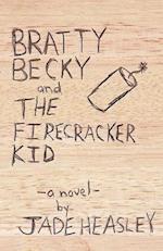 Bratty Becky and the Firecracker Kid