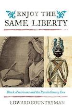 Enjoy the Same Liberty (AFRICAN AMERICAN HISTORY)