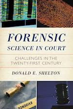 Forensic Science in Court (Issues in Crime and Justice)