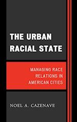 The Urban Racial State (Perspectives On A Multiracial America)