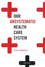 Our Unsystematic Health Care System af Grace Budrys