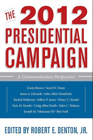 2012 Presidential Campaign: A Communication Perspective