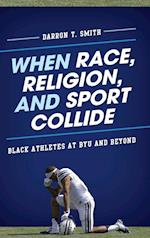 When Race, Religion, and Sport Collide af Darron T. Smith