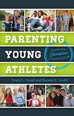 Parenting Young Athletes af Ronald E Smith