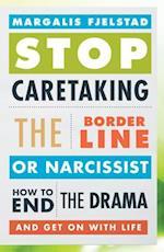 Stop Caretaking the Borderline or Narcissist af Margalis Fjelstad
