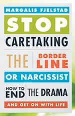Stop Caretaking the Borderline or Narcissist af Margalis Fjelstad