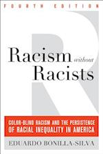 Racism Without Racists: Color-Blind Racism and the Persistence of Racial Inequality in America af Eduardo Bonilla-Silva