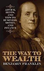 The Way to Wealth af Benjamin Franklin