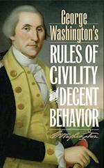 George Washington's Rules of Civility and Decent Behavior af George Washington
