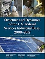 Structure and Dynamics of the U.S. Federal Services Industrial Base, 2000-2012 af Jesse Ellman