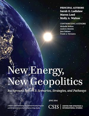 New Energy, New Geopolitics: Background Report 3: Scenarios, Strategies, and Pathways