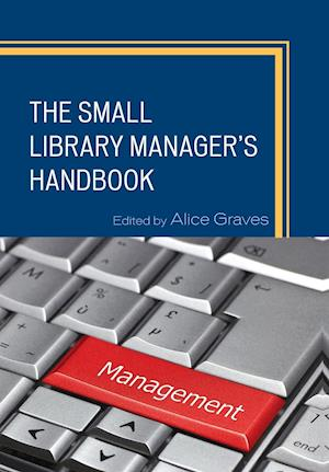 The Small Library Manager's Handbook