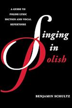 Singing in Polish (Guides to Lyric Diction)
