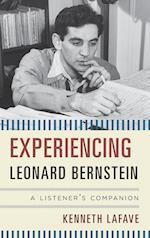 Experiencing Leonard Bernstein: A Listener's Companion af Kenneth Lafave
