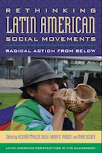 Rethinking Latin American Social Movements (Latin American Perspectives in the Classroom)