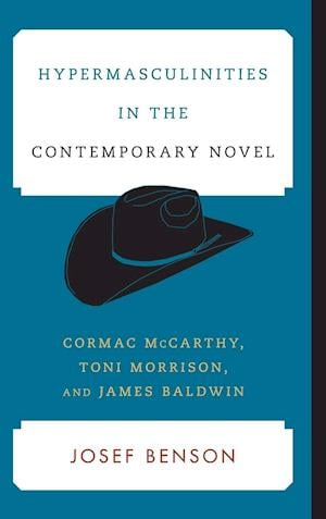 Hypermasculinities in the Contemporary Novel